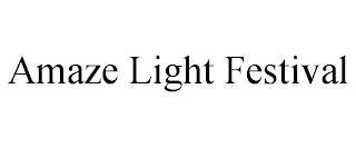 AMAZE LIGHT FESTIVAL trademark