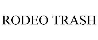 RODEO TRASH trademark