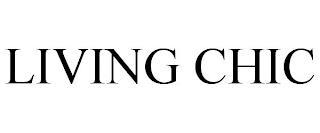 LIVING CHIC trademark
