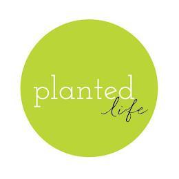 PLANTED LIFE trademark