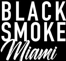 BLACK SMOKE MIAMI trademark