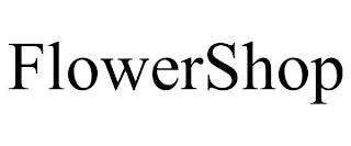 FLOWERSHOP trademark