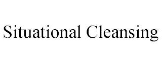 SITUATIONAL CLEANSING trademark