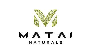 MATAI NATURALS trademark