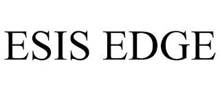 ESIS EDGE trademark