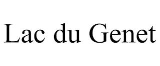 LAC DU GENET trademark