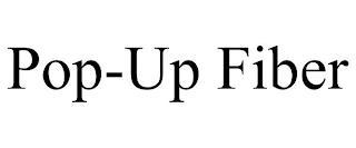 POP-UP FIBER trademark