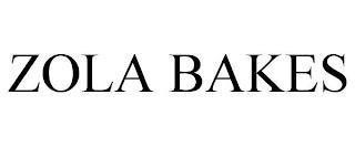 ZOLA BAKES trademark