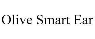 OLIVE SMART EAR trademark