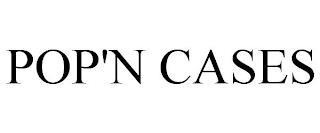 POP'N CASES trademark