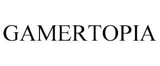 GAMERTOPIA trademark