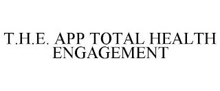 T.H.E. APP TOTAL HEALTH ENGAGEMENT trademark