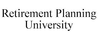 RETIREMENT PLANNING UNIVERSITY trademark