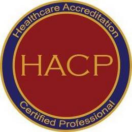 HACP HEATHCARE ACCREDITATION CERTIFIED PROFESSIONAL trademark