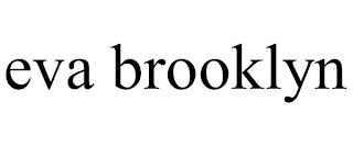 EVA BROOKLYN trademark