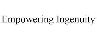 EMPOWERING INGENUITY trademark