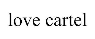 LOVE CARTEL trademark