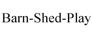 BARN-SHED-PLAY trademark