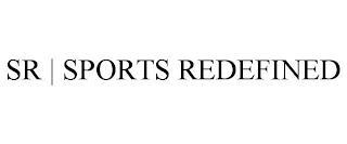SR   SPORTS REDEFINED trademark