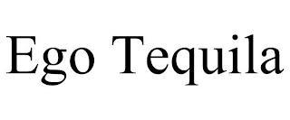 EGO TEQUILA trademark