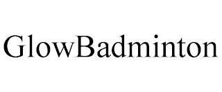 GLOWBADMINTON trademark