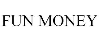 FUN MONEY trademark