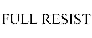 FULL RESIST trademark