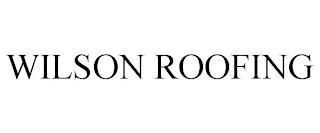 WILSON ROOFING trademark