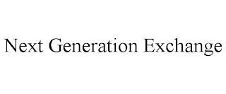 NEXT GENERATION EXCHANGE trademark