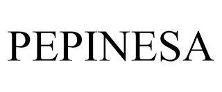 PEPINESA trademark