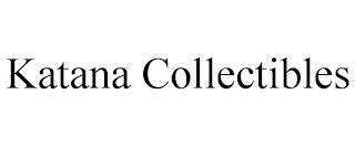 KATANA COLLECTIBLES trademark