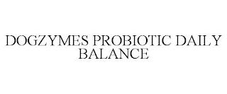 DOGZYMES PROBIOTIC DAILY BALANCE trademark