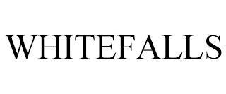WHITEFALLS trademark