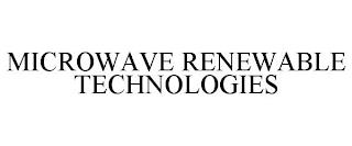 MICROWAVE RENEWABLE TECHNOLOGIES trademark