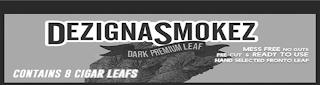 DEZIGNASMOKEZ DARK PREMIUM LEAF MESS FREE, NO GUTS PRE-CUT & READY TO USE HAND SELECTED FRONTO LEAF CONTAINS 8 CIGAR LEAFS trademark