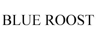BLUE ROOST trademark