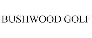 BUSHWOOD GOLF trademark