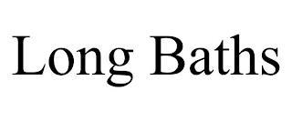 LONG BATHS trademark