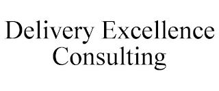DELIVERY EXCELLENCE CONSULTING trademark