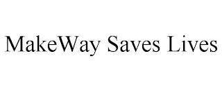 MAKEWAY SAVES LIVES trademark