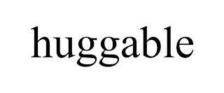 HUGGABLE trademark