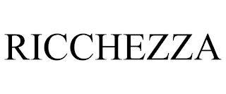 RICCHEZZA trademark
