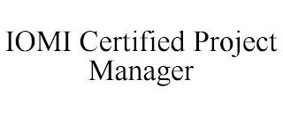 IOMI CERTIFIED PROJECT MANAGER trademark