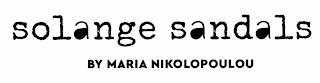 SOLANGE SANDALS BY MARIA NIKOLOPOULOU trademark