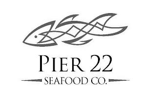 PIER 22 SEAFOOD CO. trademark