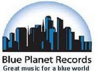 BLUE PLANET RECORDS GREAT MUSIC FOR A BLUE WORLD trademark