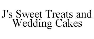 J'S SWEET TREATS AND WEDDING CAKES trademark