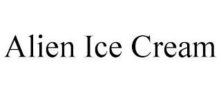 ALIEN ICE CREAM trademark