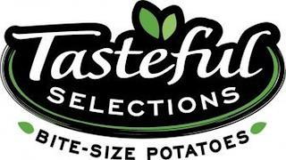 TASTEFUL SELECTIONS BITE-SIZE POTATOES trademark