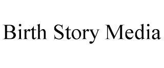 BIRTH STORY MEDIA trademark